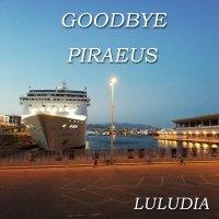 11th SINGLE『グッバイ・ピレウス〜ピレウスの若者たち〜』[ルルーディア]/『Goodbye Piraeus』[LULUDIA]